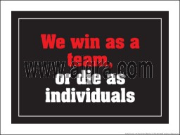 "We win as a Team or die as individuals 18"" x 24"" Laminated Motivational Poster"