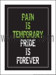 """Pain is Temporary Pride is Forever 18"""" x 24"""" Laminated Motivational Poster"""