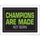 "Champions are Made Not Born 18"" x 24"" Laminated Motivational Poster"