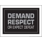 Demand Respect or Expect Defeat Gray