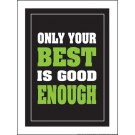 "Only Your Best is Good Enough 18"" x 24"" Laminated Motivational Poster"
