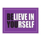 """Believe in Yourself 18"""" x 24"""" Laminated Inspirational Poster"""