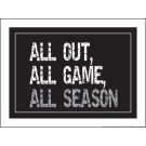 "All Out All Game All Season 18"" x 24"" Laminated Motivational Poster"